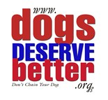 Dogs Deserve Better