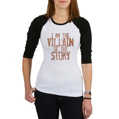 I Am the Villain of the Story Jr. Raglan