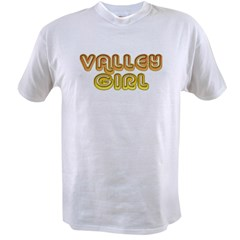 Valley Girl Value T-shirt