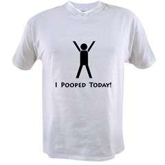 I pooped today! Ash Grey Value T-shirt