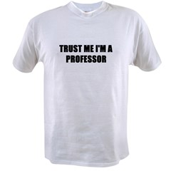 trustmeprofessor.JPG Value T-shirt