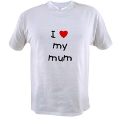I love my mum Value T-shirt