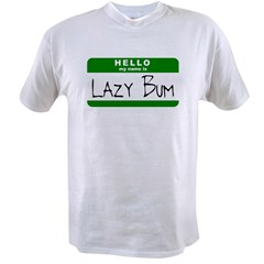 Hello, my name is Lazy Bum Ash Grey Value T-shirt