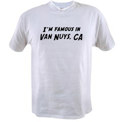 Famous in Van Nuys Value T-shirt