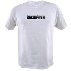 Everyone Loves A Sociopath Value T-shirt