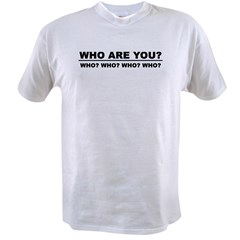 Who Are You? Value T-shirt