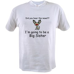 Did you hear the news- BIG SISTER Value T-shirt