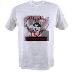 I Love My Siberian Husky Value T-shirt