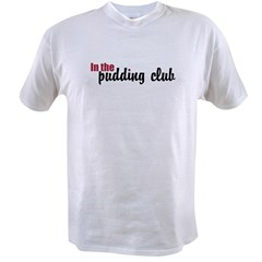 In the Pudding Club Value T-shirt