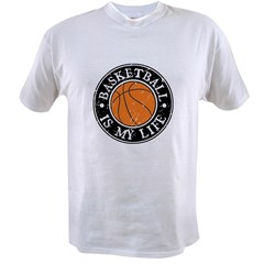 Basketball Is My Life Value T-shirt