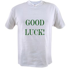 Good Luck Value T-shirt