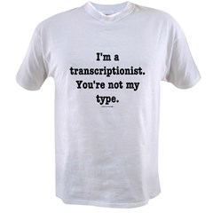 I'm a transcriptionist... Value T-shirt
