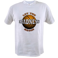 The Madness Begins Value T-shirt