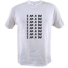 I Am A DJ Value T-shirt