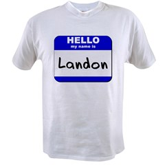 hello my name is landon Value T-shirt
