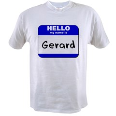 hello my name is gerard Value T-shirt