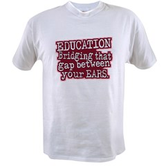 Education, Bridging That GAP Value T-shirt