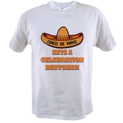 Cinco De Mayo - Eets A Celebr Value T-shirt