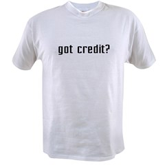 Got Credit? Value T-shirt