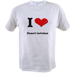 I love desert tortoises Value T-shirt