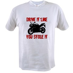 Drive it like you Stole it Value T-shirt