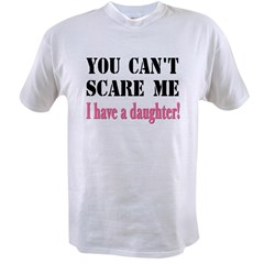 You Can't Scare Me - A Daughter Value T-shirt