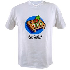 Got Sushi? Value T-shirt
