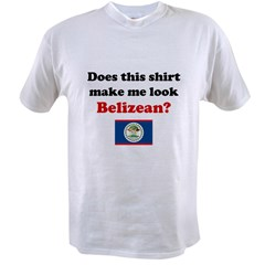 Make Me Look Belizean Value T-shirt