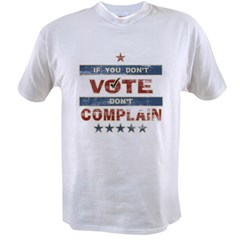 Don't Vote Don't Complain Value T-shirt