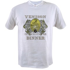 Venison its whats for dinner Value T-shirt