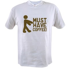 Must Have COFFEE! Zombie Value T-shirt