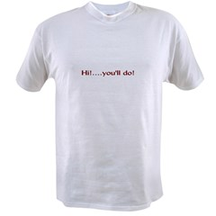 HI....YOU'LL DO! Value T-shirt
