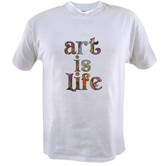 Art is Life Value T-shirt