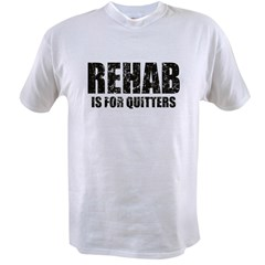Rehab is for quitters Value T-shirt