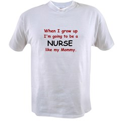 Nurse (Like My Mommy) Value T-shirt