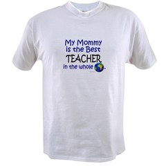 Best Teacher In The World (Mommy) Value T-shirt