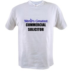 Worlds Greatest COMMERCIAL SOLICITOR Value T-shirt