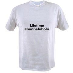 Lifetime Channelaholic Value T-shirt