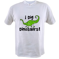 I Dig Dinosaurs! Value T-shirt