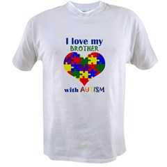 I love my BROTHER with Autism Value T-shirt
