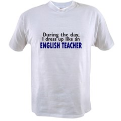 Dress Up Like An English Teacher Value T-shirt