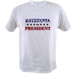 ESTEFANIA for president Value T-shirt