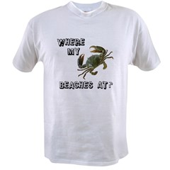 Where my beaches at? Value T-shirt