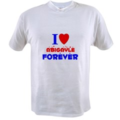 I Love Abigayle Forever - Value T-shirt