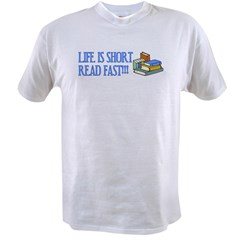 Life is Short, Read Fas Value T-shirt