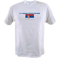 50 PERCENT SERBIAN IS BETTER Value T-shirt