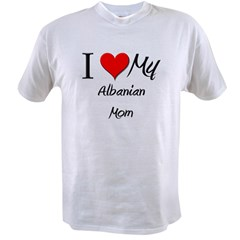 I Love My Albanian Mom Value T-shirt