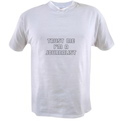 Trust Me I'm A Journalis Value T-shirt