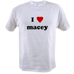 I Love macey Value T-shirt