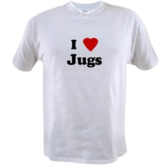 I Love Jugs Value T-shirt